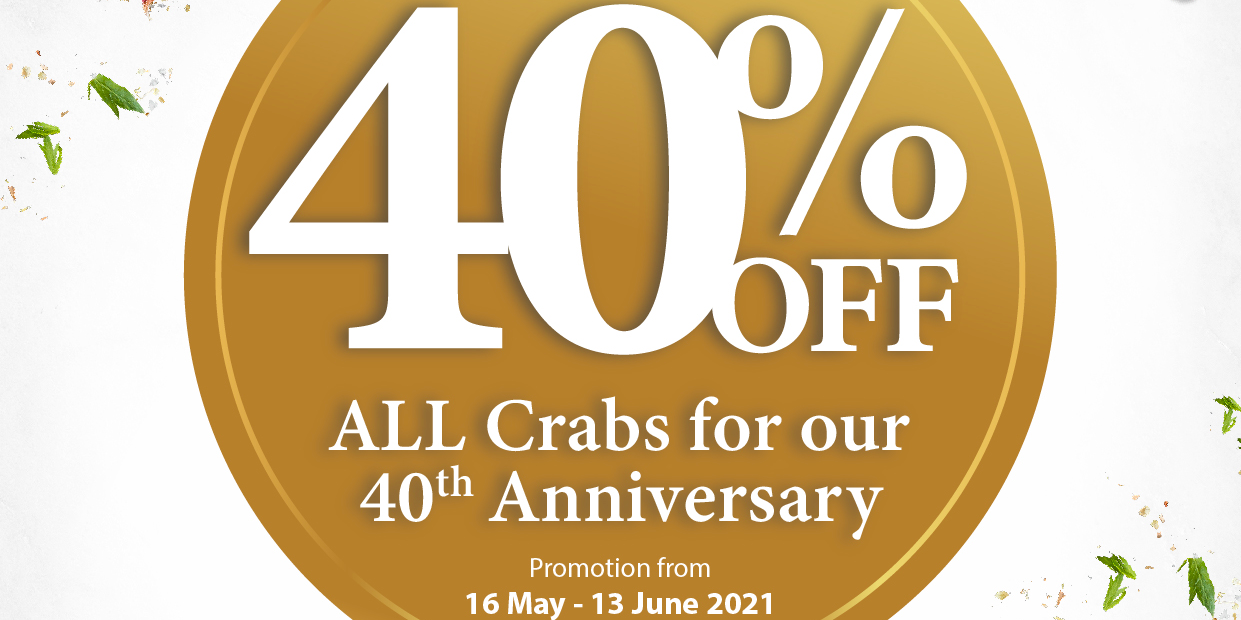 40% OFF on ALL Crab Dishes at No Signboard Seafood, Exclusively for Takeaway (until 13 June 2021)