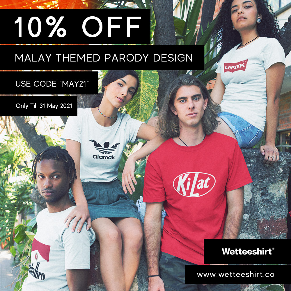 10% Off Malay Themed Tshirt Design Till 31 May 2021 | Why Not Deals