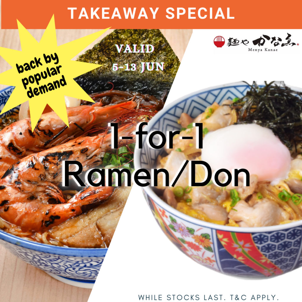 Menya Kanae's 1-FOR-1 ramendontastic deal is back by popular demand (5-13 June 2021)! | Why Not Deals