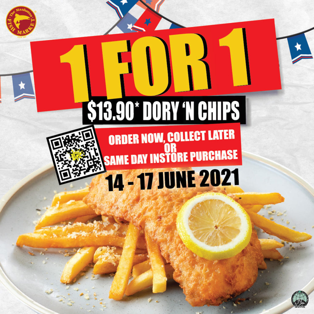 The Manhattan FISH MARKET Singapore 1 for 1 DORY 'N CHIPS Promotion 14-17 Jun 2021 | Why Not Deals