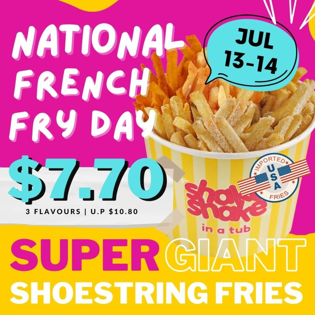 It's a French Fries Frenzy with Shake Shake In A Tub this National French Fry Day! | Why Not Deals