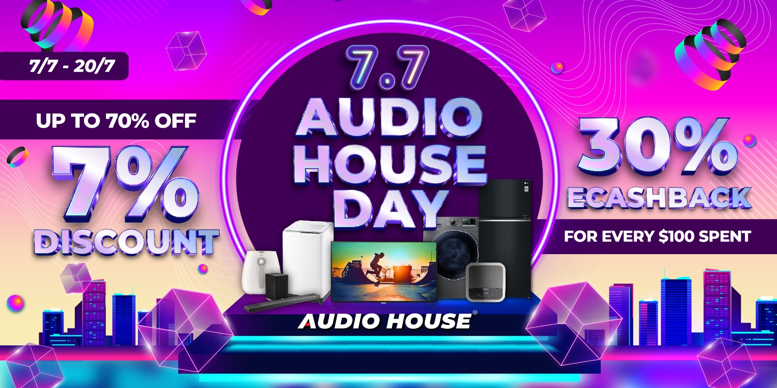 [7.7 Audio House Day] Enjoy 7% Storewide Discount + 30% eCashback with Every $100 Spent!