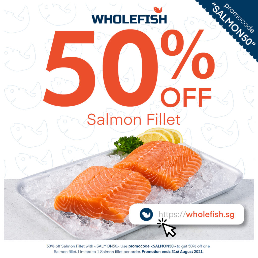 [Promotion] 50% OFF Salmon Fillet on WholeFish.sg!   Why Not Deals