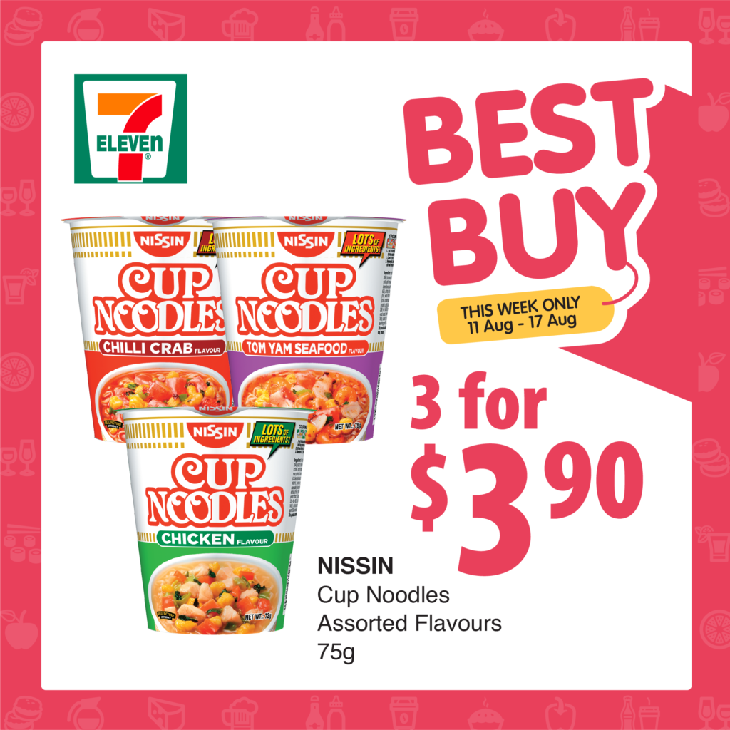 7-Eleven Weekly BEST BUY - Nissin Cup Noodles (11 Aug - 18 Aug)   Why Not Deals