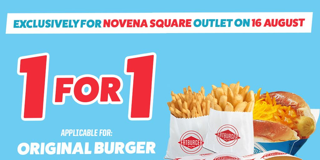 Be hungry or grab a buddy – Fatburger presents to you 2 exclusive 1 day promotion at Novena Square,