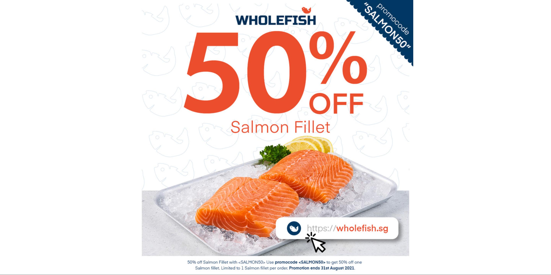 [Promotion] 50% OFF Salmon Fillet on WholeFish.sg!