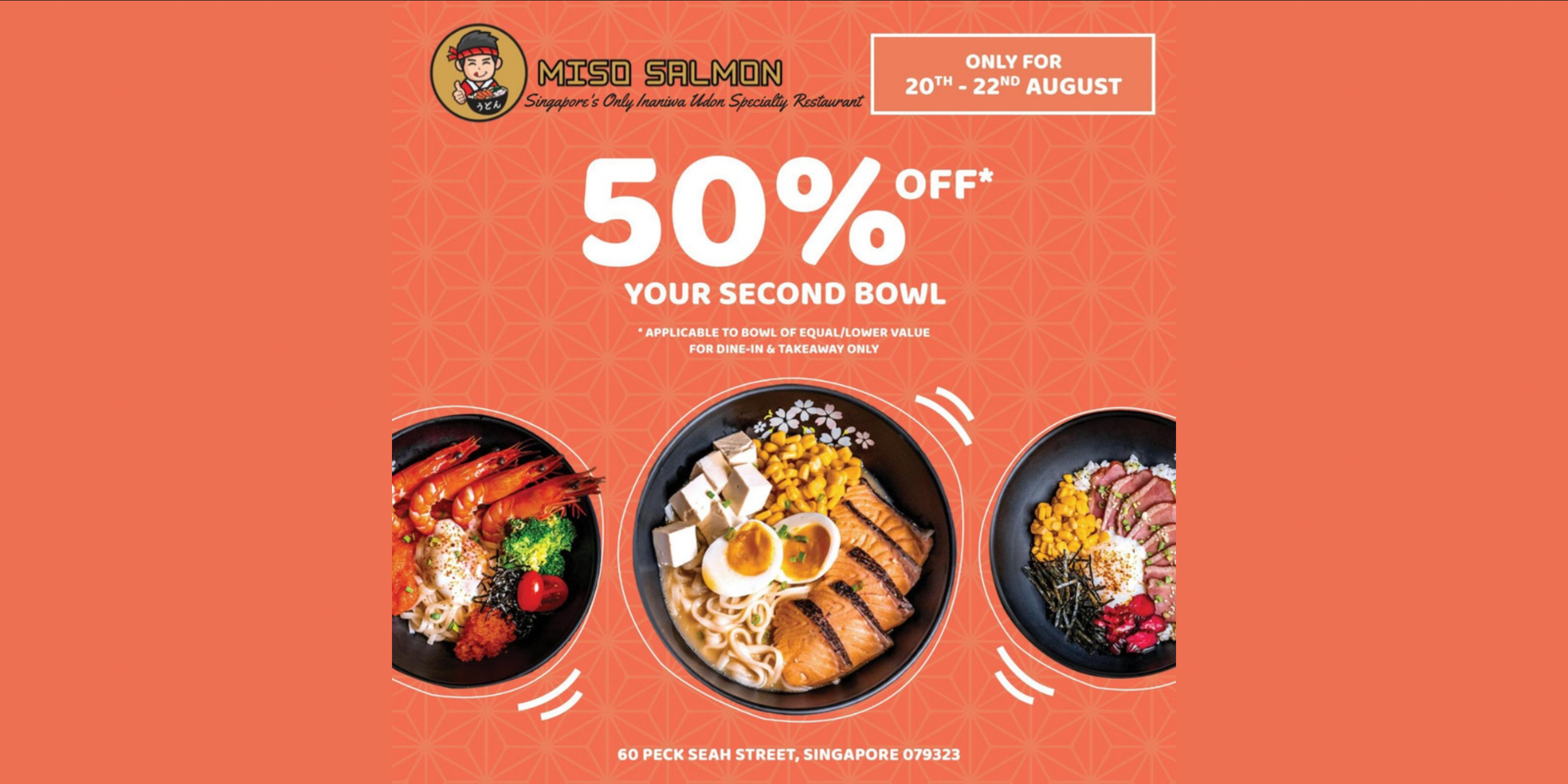 Enjoy 50% OFF your second bowl at Miso Salmon