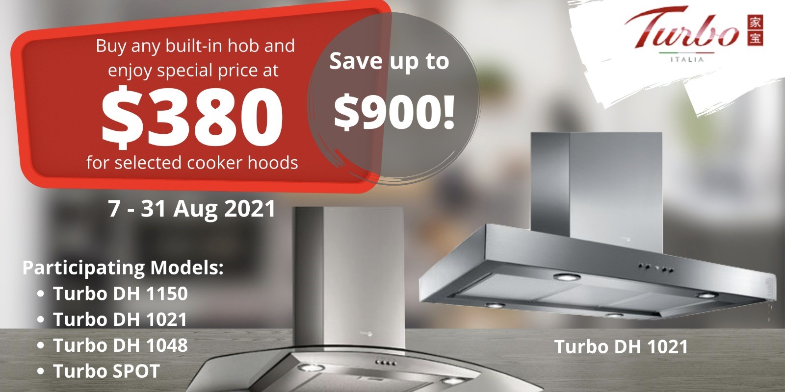 [Turbo Italia] Enjoy Special Price at $380 for Selected Cooker Hood w/ Any Purchase of Built-in hob!