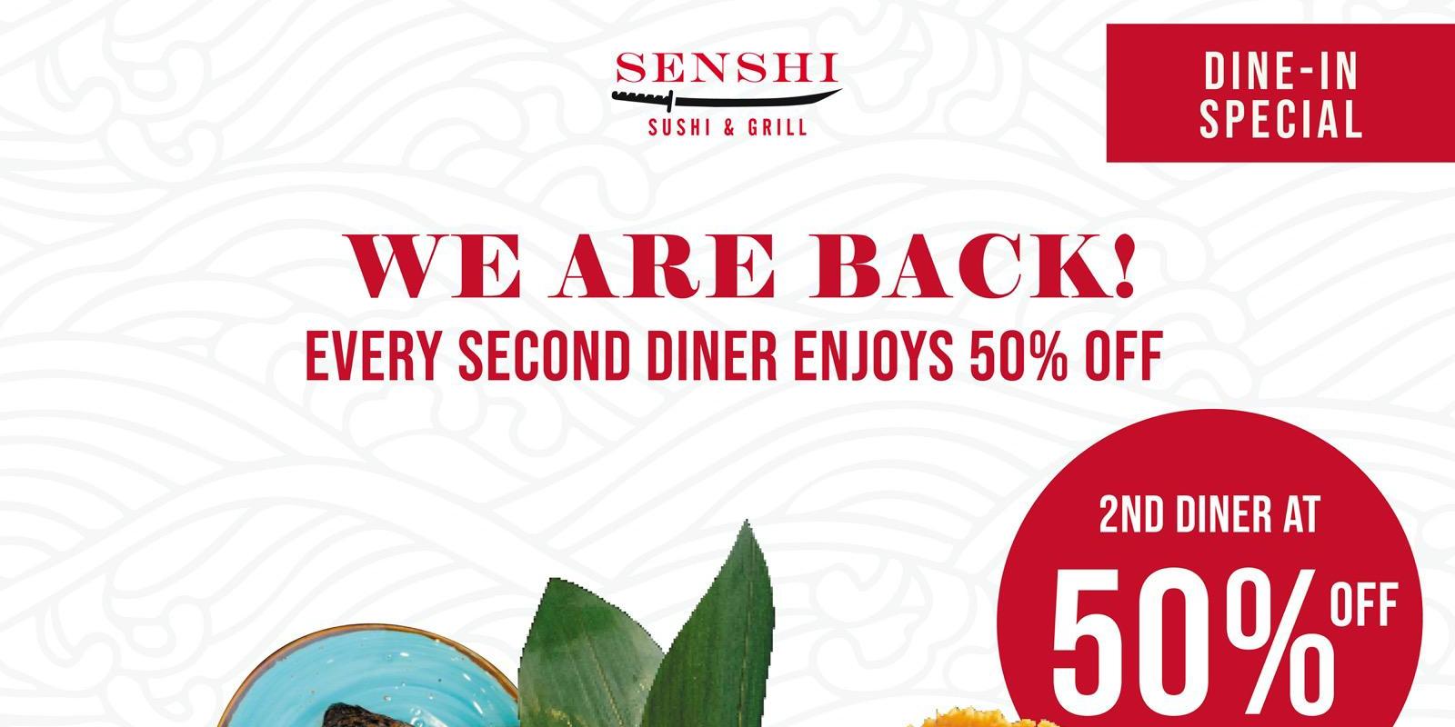 SENSHI's 50% OFF for 2nd diner is back!