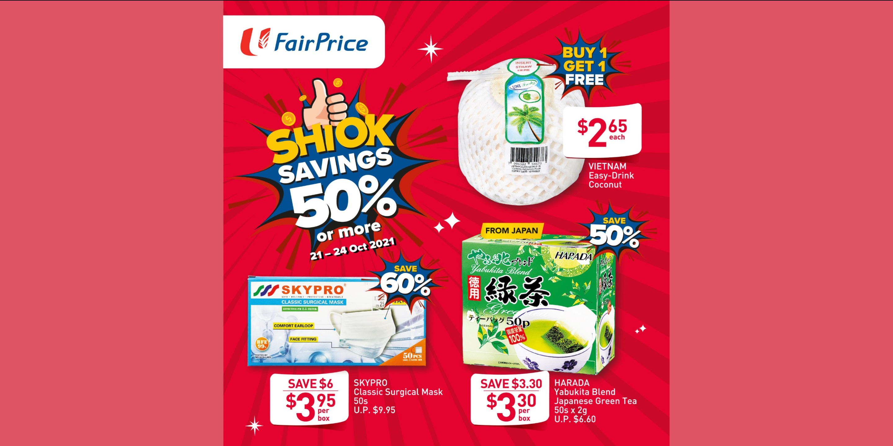 💥 4 Days only – ENJOY SHIOK SAVINGS OF 50% OR MORE at selected FairPrice stores from now – 24 Oct!